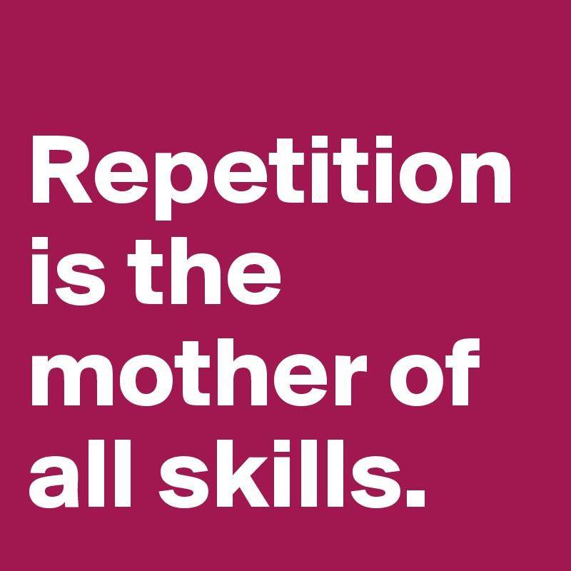 Repetition is the mother of all skills. To prawda, ćwicz to co dziś poznałeś i rozwiązuj problemy szybciej!