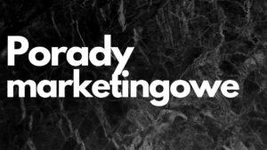 Porady marketingowe